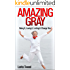 Amazing Gray:  Being It, Loving It, Letting It Change You