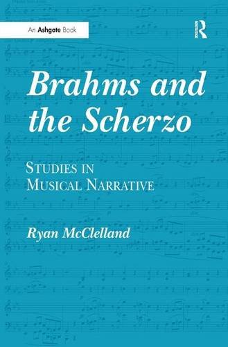 Brahms and the Scherzo: Studies in Musical Narrative by Ryan McClelland