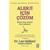 Alerji Için Çözüm - Neden Hasta Oluruz? Nasil Iyilesiriz?: Neden Hasta Oluruz? Nasıl İyileşiriz?