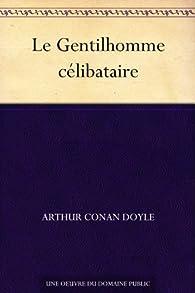 Sherlock Holmes - Le gentilhomme célibataire par Arthur Conan Doyle