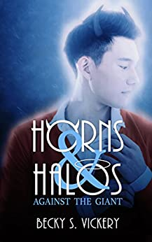 Horns & Halos: Against The Giant by [Vickery, Becky S.]