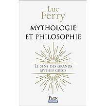 Mythologie et philosophie: Le sens des grands mythes grecs