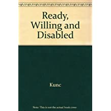 Ready, willing and disabled