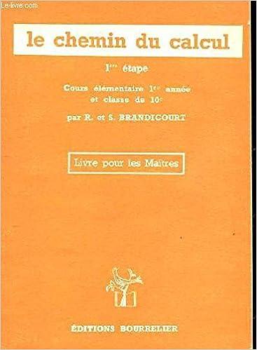 Amazon Fr Le Chemin Du Calcul 1ere Etape Cours