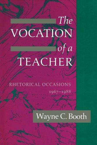The Vocation of a Teacher: Rhetorical Occasions, 1967-1988