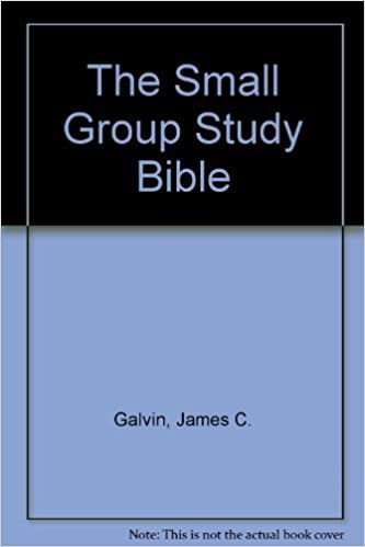 The Small Group Study Bible by James C. Galvin (1995-03-03)