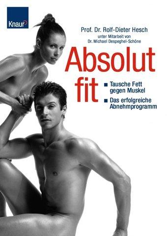 Absolut Fit: Tausche Fett gegen Muskel Das erfolgr...