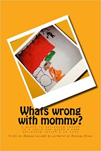 Whats Wrong with Mommy?: A Guide to Explaning Cancer to a ...