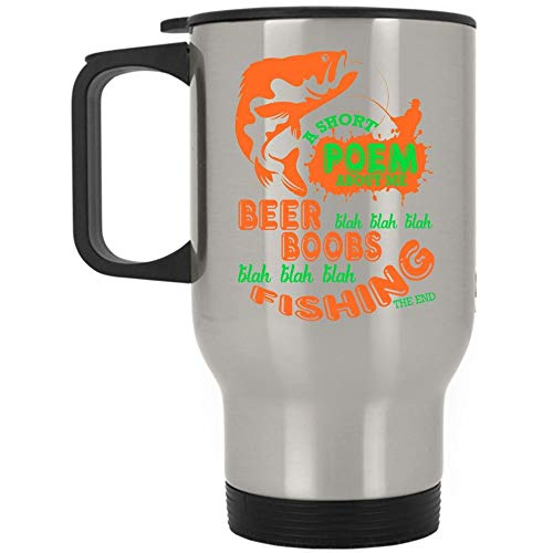 Christmas Mug, I Love Fishing Travel Mug, A Short Poem About Me Beer Fishing Mug (Travel Mug - Silver) -