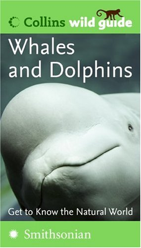 Whales and Dolphins (Collins Wild Guide) PDF
