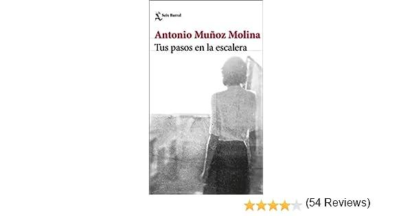 Tus pasos en la escalera (Biblioteca Breve) eBook: Muñoz Molina ...
