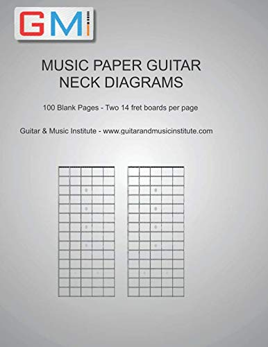 MUSIC PAPER GUITAR NECK DIAGRAMS: 100 Blank Pages - Two 14 fret boards per page