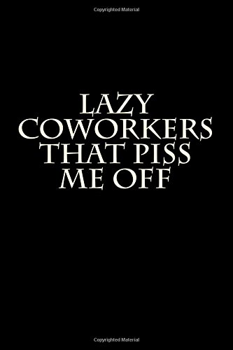 Download Lazy Coworkers That Piss Me Off: Blank Lined Journal pdf epub