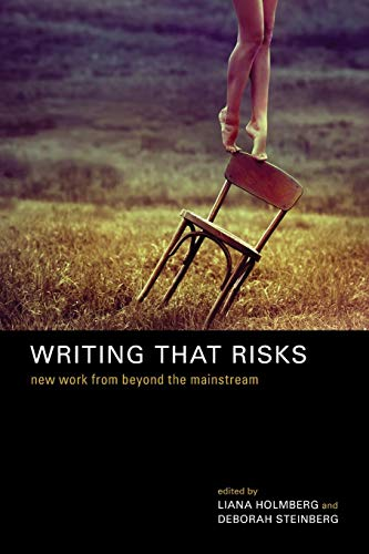 Writing That Risks: New Work from Beyond the Mainstream