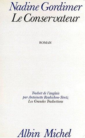 Le Conservateur Broché – 9 septembre 1988 Nadine Gordimer Albin Michel 2226034196 Afrique du Sud - Romans