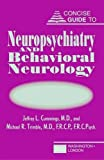 img - for Concise Guide to Neuropsychiatry and Behavioral Neurology (Concise Guides) book / textbook / text book