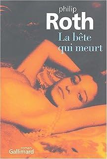 La bête qui meurt : roman, Roth, Philip