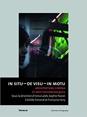 In Situ De Visu In Motu Architecture Cinema Et Arts