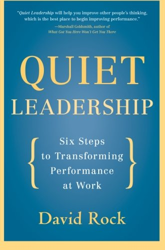 Tranquil Leadership: Six Steps to Transforming Performance at Work
