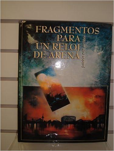 Fragmentos Para Un Reloj de Arena: Patricia Webber Ruiz, Patricia Webber Ruiz: 9789706610812: Amazon.com: Books