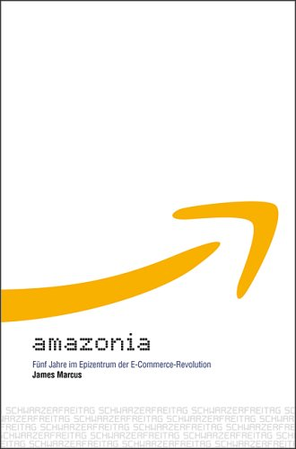 Amazonia: Fünf Jahre im Epizentrum der E-Commerce-Revolution