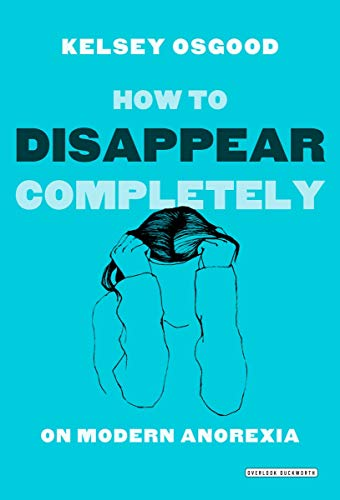 Image of How to Disappear Completely: On Modern Anorexia