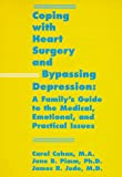 img - for Coping With Heart Surgery and Bypassing Depression: A Family's Guide to the Medical, Emotional, and Practical Issues book / textbook / text book
