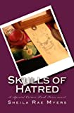Skulls of Hatred, Sheila Myers, 1466448318