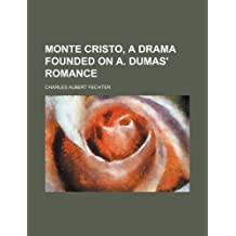 Monte Cristo, a drama founded on A. Dumas' romance