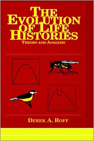 Book Evolution of Life Histories: Theory and Analysis