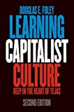 img - for Learning Capitalist Culture: Deep in the Heart of Tejas (Contemporary Ethnography) by Douglas E. Foley (2010-06-04) book / textbook / text book
