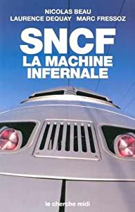 SNCF. La machine infernale par Nicolas Beau