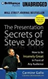 img - for The Presentation Secrets of Steve Jobs : How to Be Insanely Great in Front of Any Audience(CD-Audio) - 2014 Edition book / textbook / text book