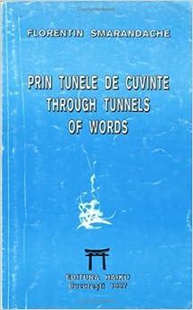 Prin tunele de cuvinte : poeme intr-un vers =: Through tunnels of words : one line poems (Romanian Edition)