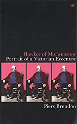 Hawker Of Morwenstow: Portrait of an Eccentric Victorian: Portrait of a Victorian Eccentric