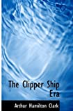 The Clipper Ship Era