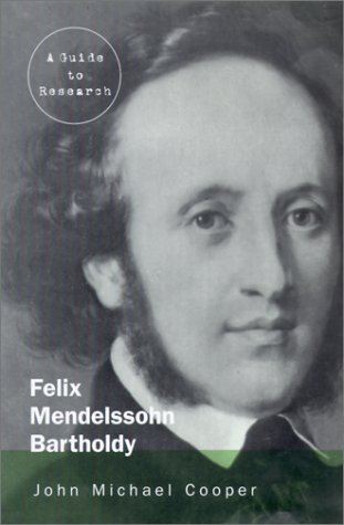Felix Mendelssohn Bartholdy: A Guide to Research with an Introduction to Research Concerning Fanny Hensel (Routledge Music Bibliographies) by Brand: Routledge