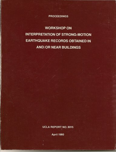 Price comparison product image Building Earthquake Records: Interpretation of Strong-Motion Earthquake Records Obtained in and/or Near Buildings (UCLA Report No. 8015)
