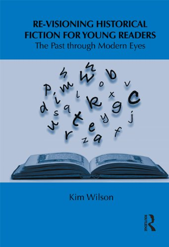 Re-visioning Historical Fiction for Young Readers: The Past through Modern Eyes (Children's Literature and Culture) Pdf