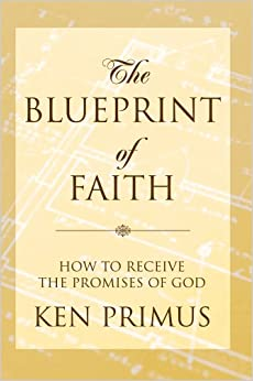 The Blueprint of Faith: How to Receive the Promises of God