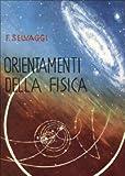 Orientamenti Della Fisica, Selvaggi, F., 8876523774