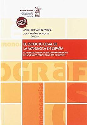 El Estatuto Legal de la Ayahuasca en España Monografías: Amazon.es ...