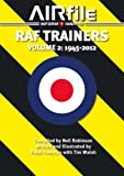 RAF Trainers. Volume 2: 1945 - 2010 (Camouflage and Markings)