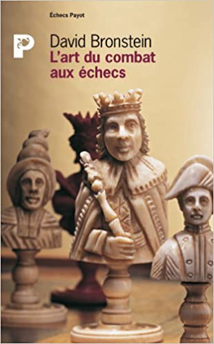 L'art du combat aux échecs. Le tournoi des Candidats de Zurich, 1953 sur Bookys