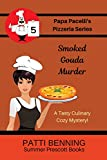 Smoked Gouda Murder (The Papa Pacelli's Pizzeria Series Book 5)