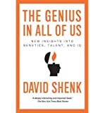[ The Genius in All of Us: New Insights Into Genetics, Talent, and IQ[ THE GENIUS IN ALL OF US: NEW INSIGHTS INTO GENETICS, TALENT, AND IQ ] By Shenk, David ( Author )Mar-08-2011 Paperback