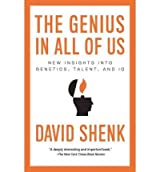 [THE GENIUS IN ALL OF US: NEW INSIGHTS INTO GENETICS, TALENT, AND IQ] BY Shenk, David (Author) Anchor Books (publisher) Paperback