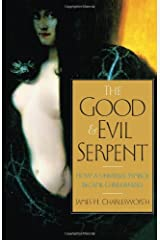 The Good and Evil Serpent: How a Universal Symbol Became Christianized (The Anchor Yale Bible Reference Library) Hardcover