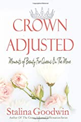 Crown Adjusted: Moments Of Beauty For Queens On The Move Paperback