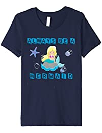 Kids Always be a Mermaid Fabled Merfolk Creature Shirt for Girls